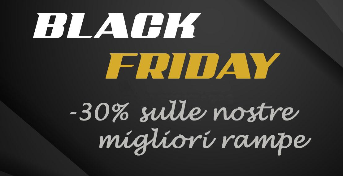 Black Friday: -30% sulle rampe